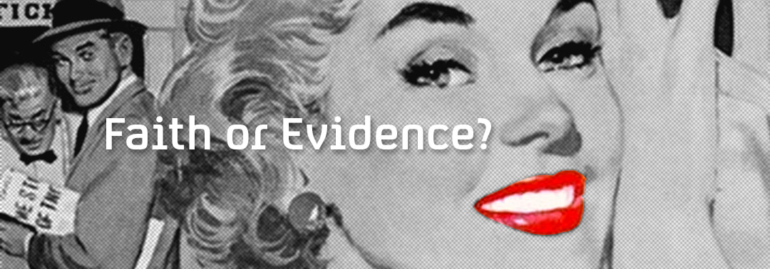 Faith or Evidence?